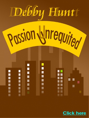 Download PASSION UNREQUITED by Debby Hunt